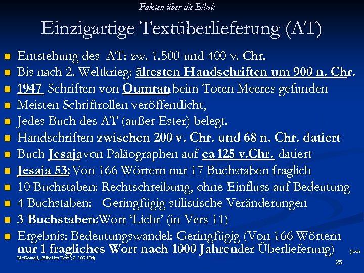 Fakten über die Bibel: Einzigartige Textüberlieferung (AT) n n n Entstehung des AT: zw.