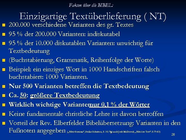 Fakten über die BIBEL: n n n n n Einzigartige Textüberlieferung ( NT) 200.