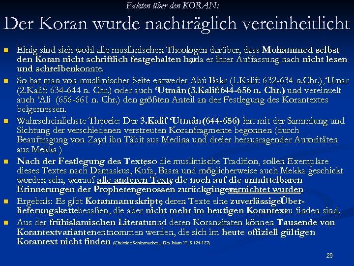 Fakten über den KORAN: Der Koran wurde nachträglich vereinheitlicht n n n Einig sind