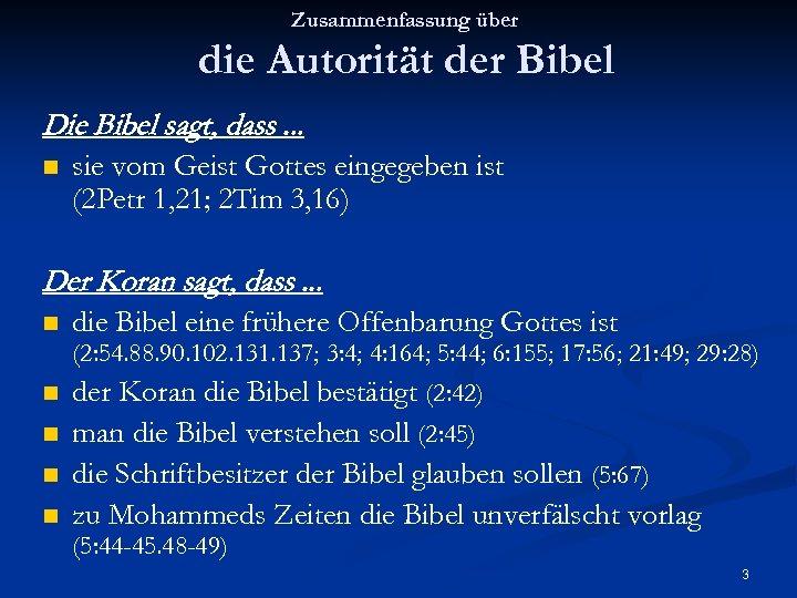 Zusammenfassung über die Autorität der Bibel Die Bibel sagt, dass. . . n sie