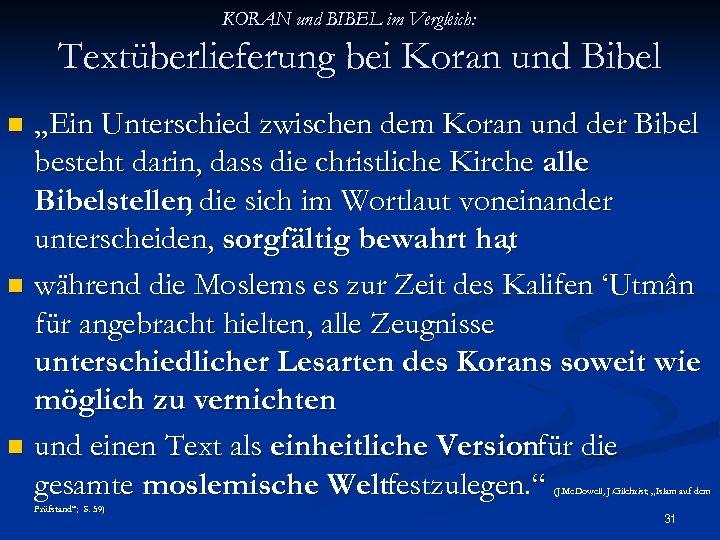 """KORAN und BIBEL im Vergleich: Textüberlieferung bei Koran und Bibel """"Ein Unterschied zwischen dem"""
