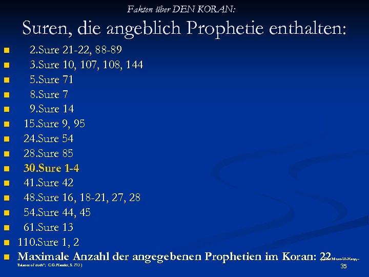 Fakten über DEN KORAN: Suren, die angeblich Prophetie enthalten: n n n n 2.