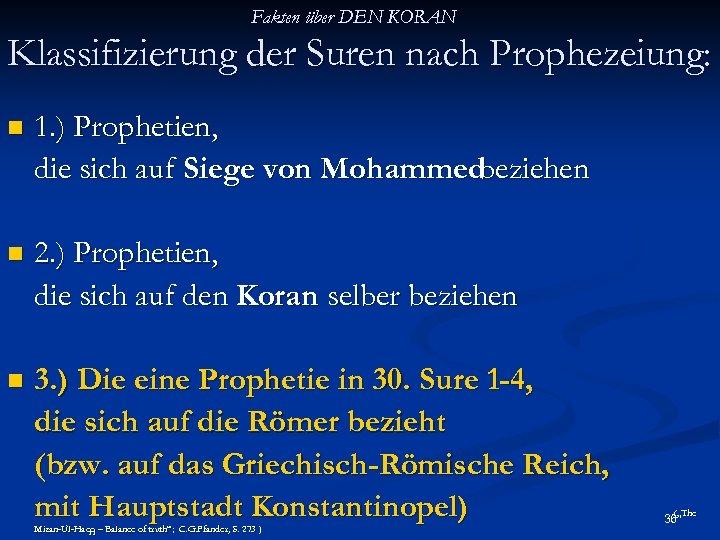 Fakten über DEN KORAN Klassifizierung der Suren nach Prophezeiung: n 1. ) Prophetien, die
