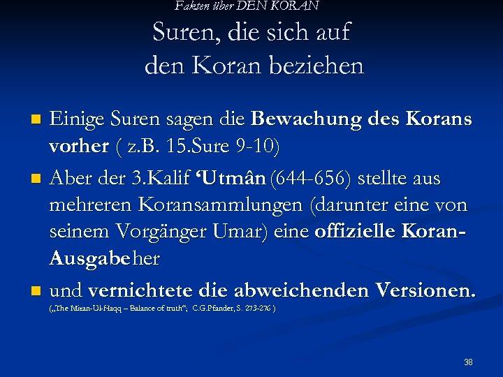 Fakten über DEN KORAN Suren, die sich auf den Koran beziehen Einige Suren sagen