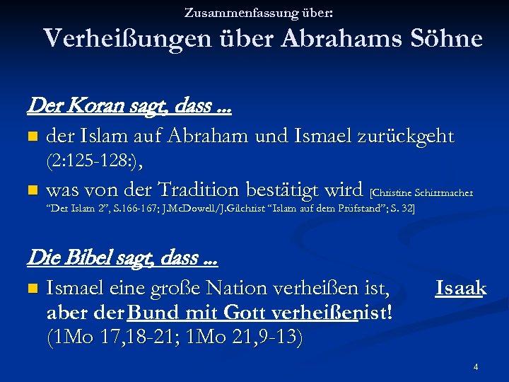 Zusammenfassung über: Verheißungen über Abrahams Söhne Der Koran sagt, dass. . . der Islam