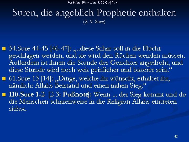 Fakten über den KORAN: Suren, die angeblich Prophetie enthalten (2. -9. Sure) n n