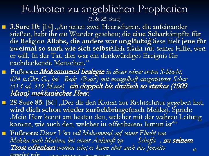 Fußnoten zu angeblichen Prophetien (3. & 28. Sure) n n 3. Sure 10: [14]