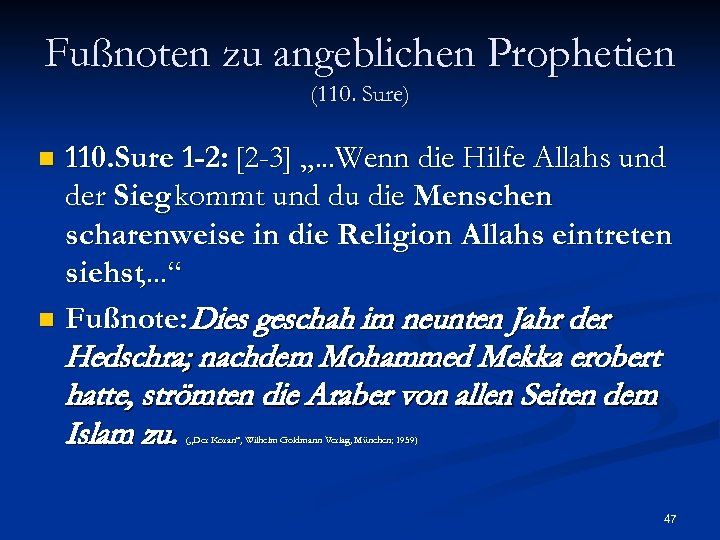 """Fußnoten zu angeblichen Prophetien (110. Sure) 110. Sure 1 -2: [2 -3] """". ."""
