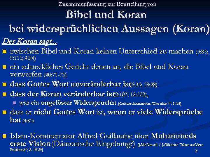 Zusammenfassung zur Beurteilung von Bibel und Koran bei widersprüchlichen Aussagen (Koran) Der Koran sagt.