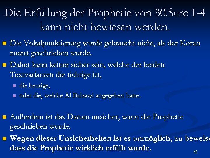 Die Erfüllung der Prophetie von 30. Sure 1 -4 kann nicht bewiesen werden. n