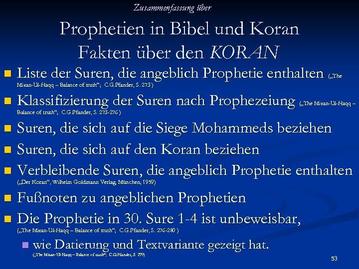 Zusammenfassung über Prophetien in Bibel und Koran Fakten über den KORAN n Liste der