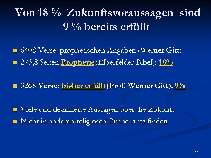Von 18 % Zukunftsvoraussagen sind 9 % bereits erfüllt n 6408 Verse: prophetischen Angaben