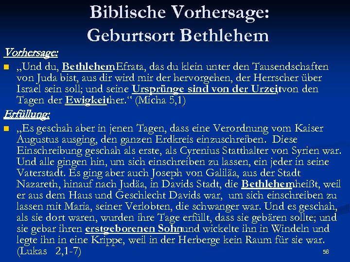 """Vorhersage: n Biblische Vorhersage: Geburtsort Bethlehem """"Und du, Bethlehem. Efrata, das du klein unter"""