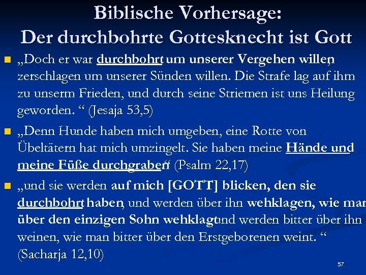 """Biblische Vorhersage: Der durchbohrte Gottesknecht ist Gott n n n """"Doch er war durchbohrt"""