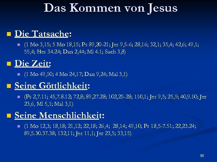 Das Kommen von Jesus n Die Tatsache: n n Die Zeit: n n (1