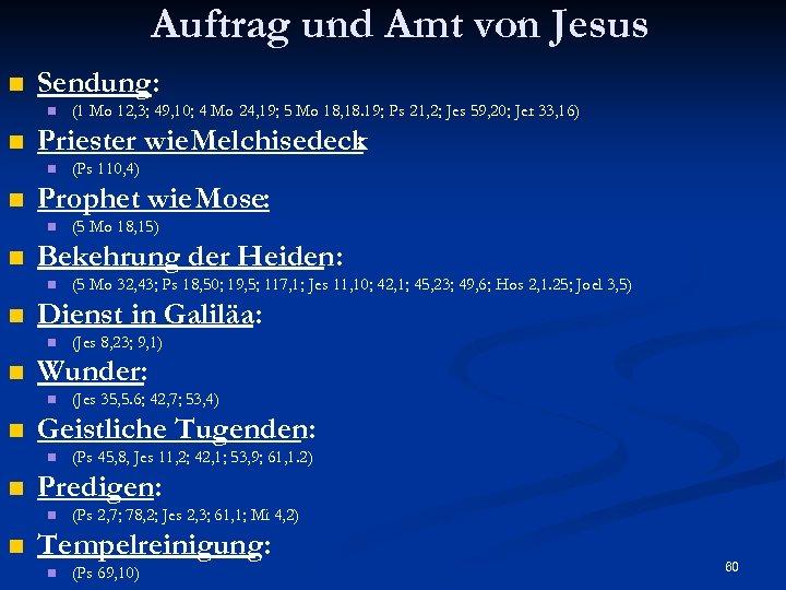 Auftrag und Amt von Jesus n Sendung: n n Priester wie. Melchisedeck : n
