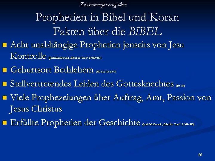 Zusammenfassung über Prophetien in Bibel und Koran Fakten über die BIBEL Acht unabhängige Prophetien