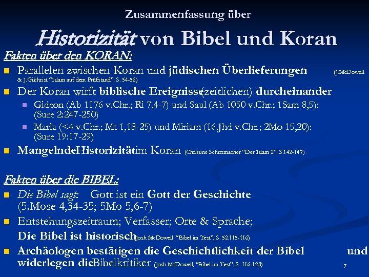 Zusammenfassung über Historizität von Bibel und Koran Fakten über den KORAN: n Parallelen zwischen