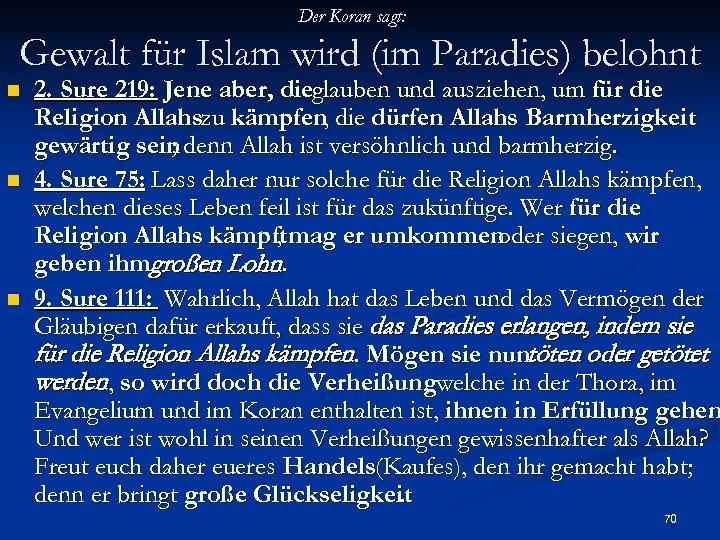 Der Koran sagt: Gewalt für Islam wird (im Paradies) belohnt n n n 2.