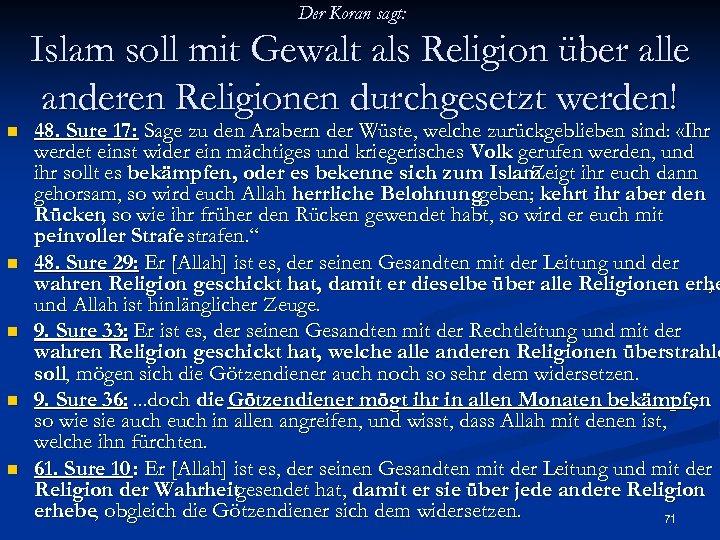Der Koran sagt: Islam soll mit Gewalt als Religion über alle anderen Religionen durchgesetzt