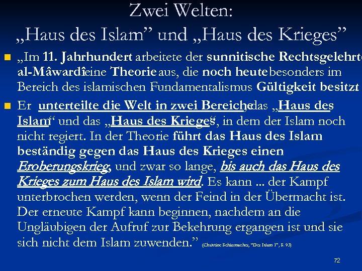 """Zwei Welten: """"Haus des Islam"""" und """"Haus des Krieges"""" n n """"Im 11. Jahrhundert"""