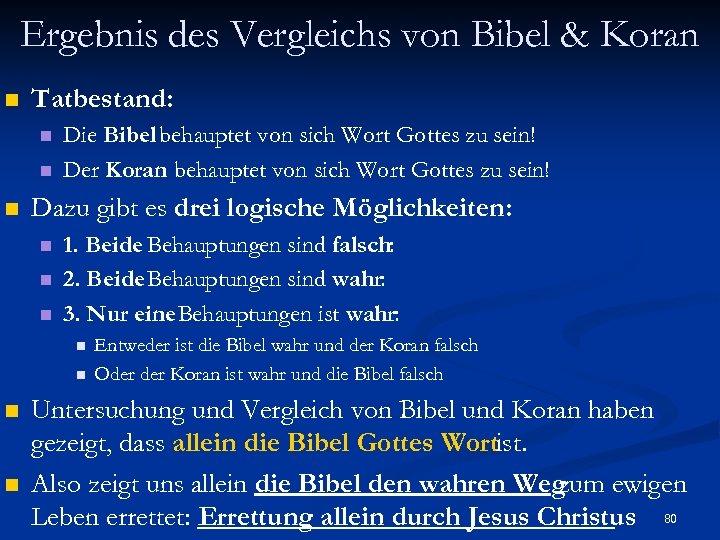 Ergebnis des Vergleichs von Bibel & Koran n Tatbestand: n n n Die Bibel