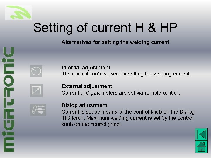 Setting of current H & HP Alternatives for setting the welding current: Internal adjustment