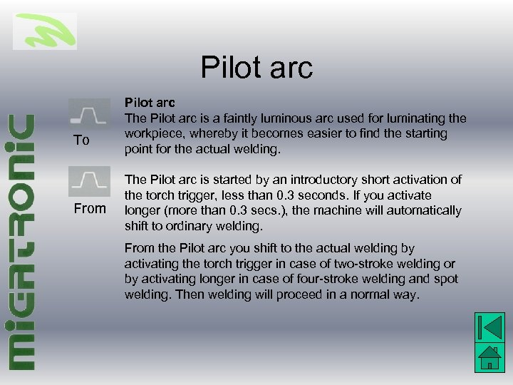 Pilot arc To From Pilot arc The Pilot arc is a faintly luminous arc