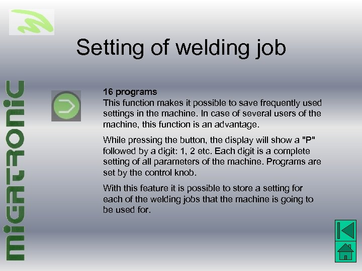 Setting of welding job 16 programs This function makes it possible to save frequently