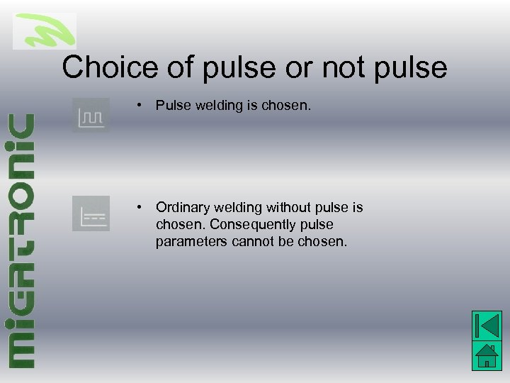 Choice of pulse or not pulse • Pulse welding is chosen. • Ordinary welding