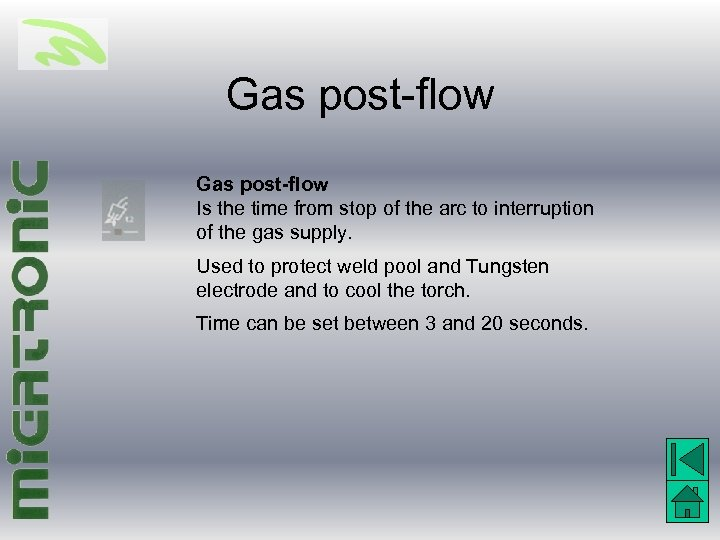 Gas post-flow Is the time from stop of the arc to interruption of the