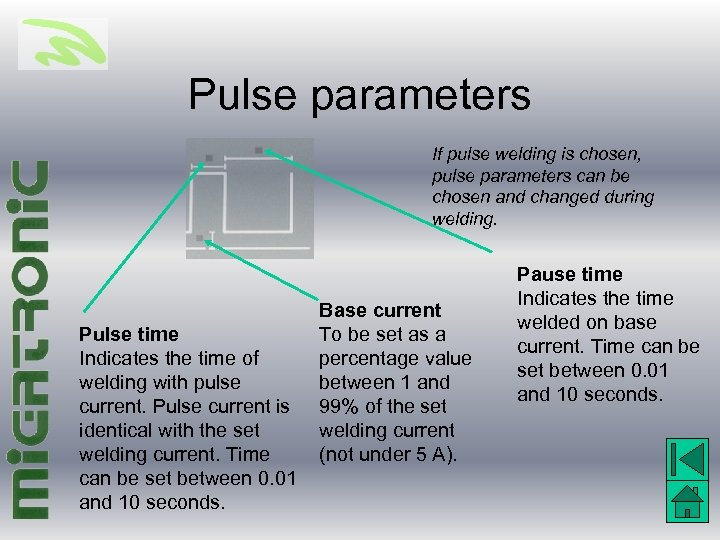 Pulse parameters If pulse welding is chosen, pulse parameters can be chosen and changed