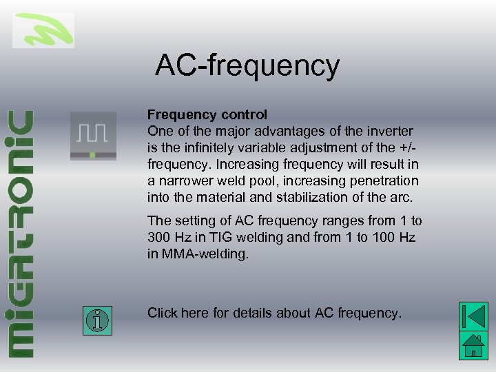 AC-frequency Frequency control One of the major advantages of the inverter is the infinitely