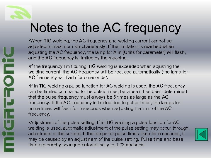 Notes to the AC frequency • When TIG welding, the AC frequency and welding