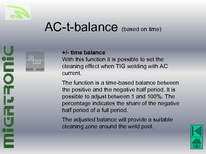 AC-t-balance (based on time) +/- time balance With this function it is possible to