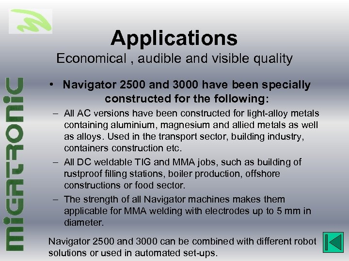 Applications Economical , audible and visible quality • Navigator 2500 and 3000 have been