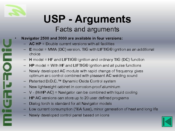 USP - Arguments Facts and arguments • Navigator 2500 and 3000 are available in