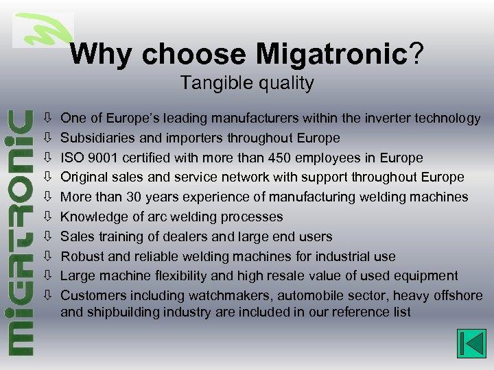 Why choose Migatronic? Tangible quality ò ò ò ò ò One of Europe's leading