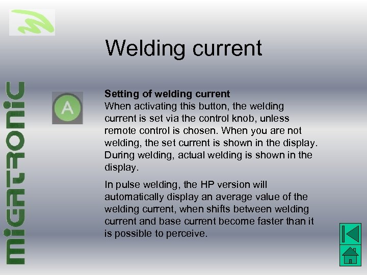 Welding current Setting of welding current When activating this button, the welding current is