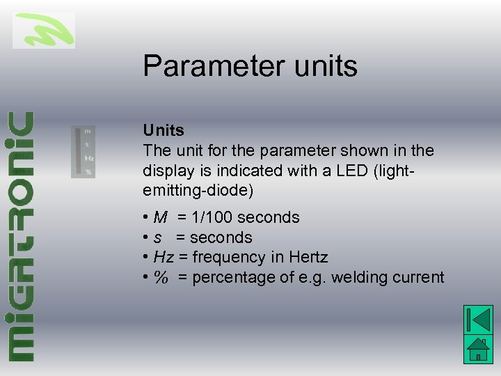 Parameter units Units The unit for the parameter shown in the display is indicated