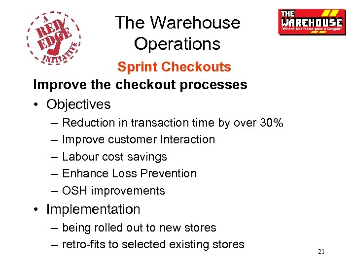 The Warehouse Operations Sprint Checkouts Improve the checkout processes • Objectives – – –