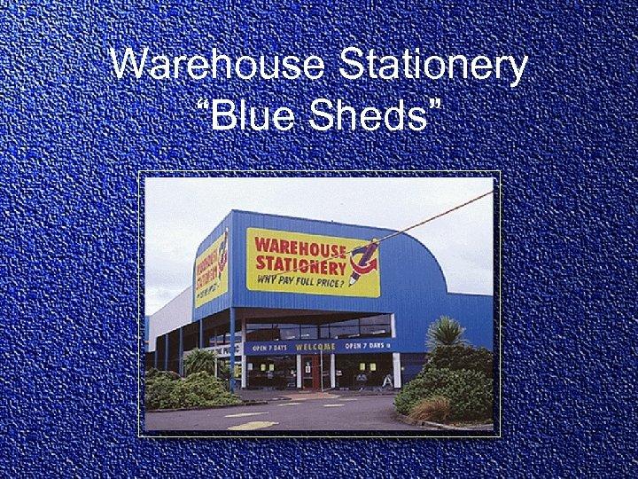 "Warehouse Stationery ""Blue Sheds"""