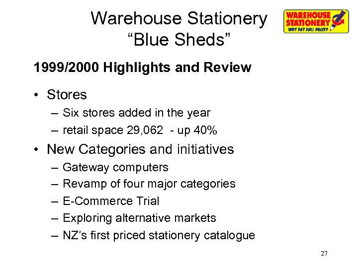 """Warehouse Stationery """"Blue Sheds"""" 1999/2000 Highlights and Review • Stores – Six stores added"""