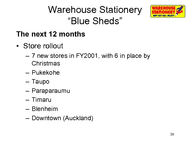 "Warehouse Stationery ""Blue Sheds"" The next 12 months • Store rollout – 7 new"