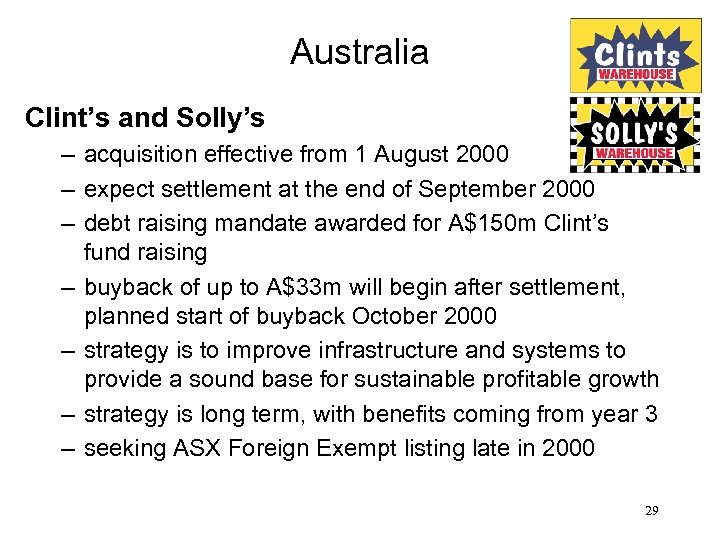 Australia Clint's and Solly's – acquisition effective from 1 August 2000 – expect settlement