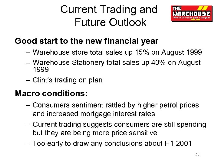 Current Trading and Future Outlook Good start to the new financial year – Warehouse