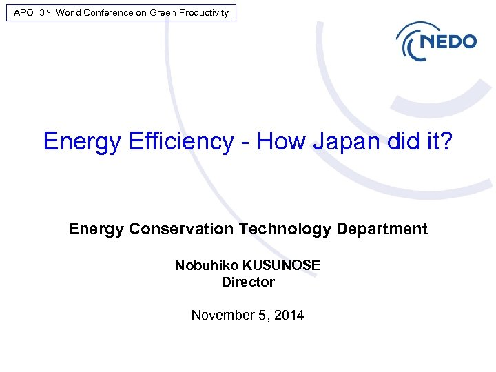APO 3 rd World Conference on Green Productivity Energy Efficiency - How Japan did