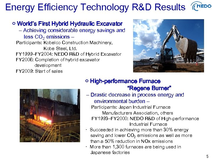 Energy Efficiency Technology R&D Results ○ World's First Hybrid Hydraulic Excavator   – Achieving
