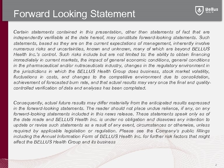 Forward Looking Statement Certain statements contained in this presentation, other than statements of fact