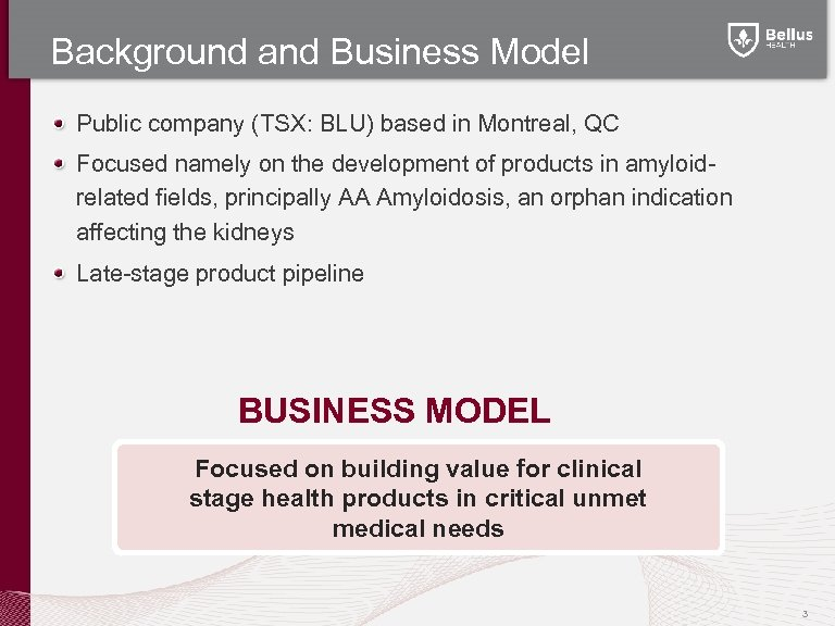 Background and Business Model Public company (TSX: BLU) based in Montreal, QC Focused namely
